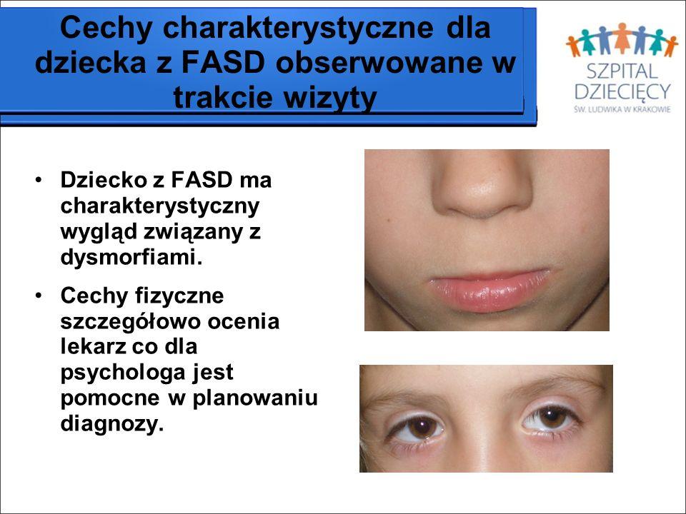Cechy charakterystyczne dla dziecka z FASD obserwowane w trakcie wizyty