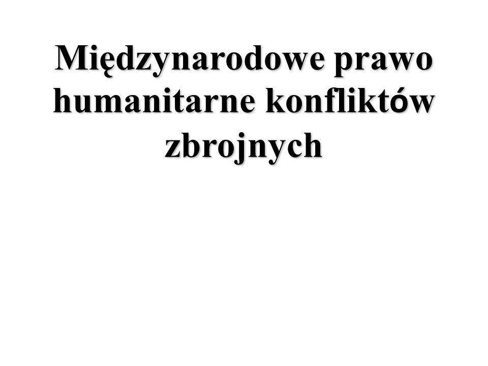Międzynarodowe prawo humanitarne konfliktów zbrojnych