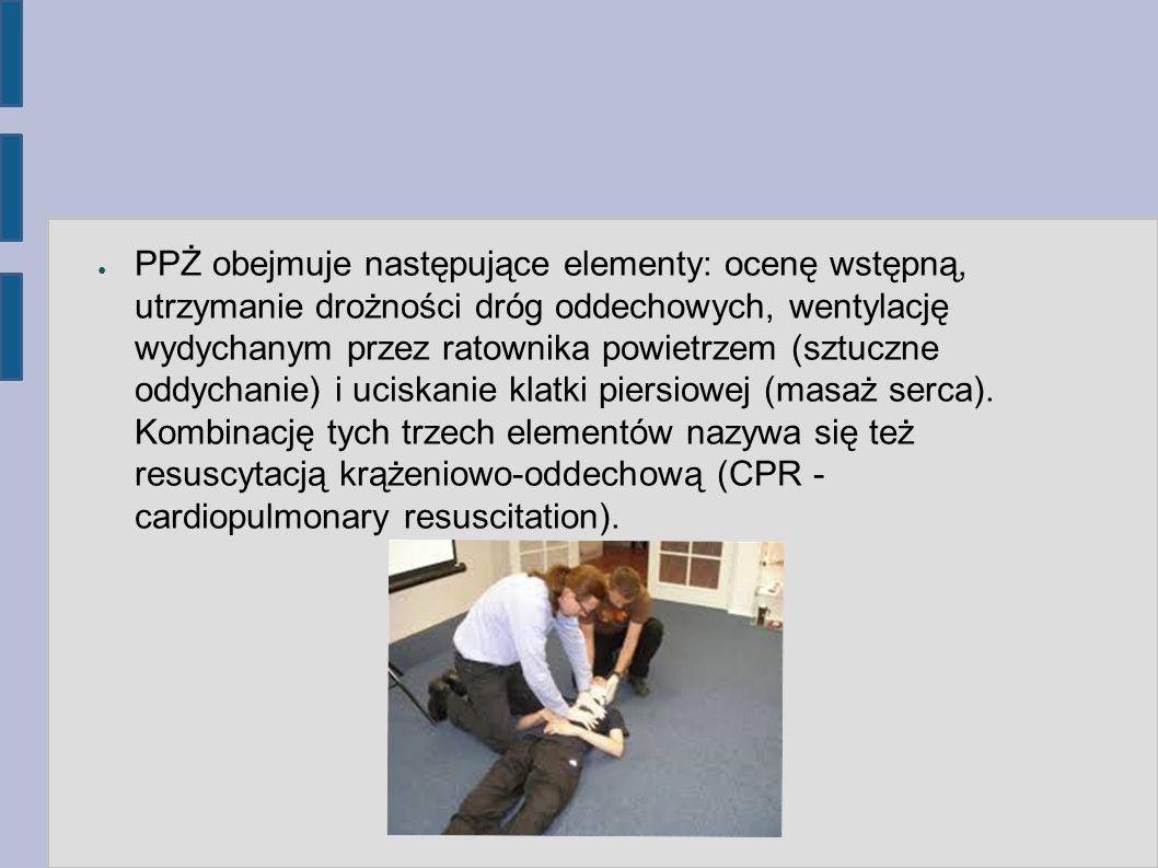 PPŻ obejmuje następujące elementy: ocenę wstępną, utrzymanie drożności dróg oddechowych, wentylację wydychanym przez ratownika powietrzem (sztuczne oddychanie) i uciskanie klatki piersiowej (masaż serca).