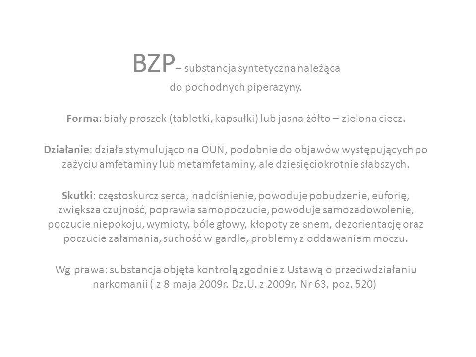 BZP– substancja syntetyczna należąca do pochodnych piperazyny.
