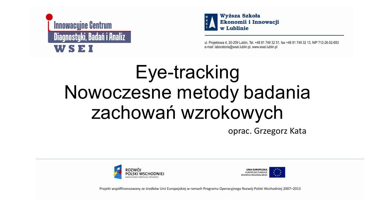 Eye-tracking Nowoczesne metody badania zachowań wzrokowych