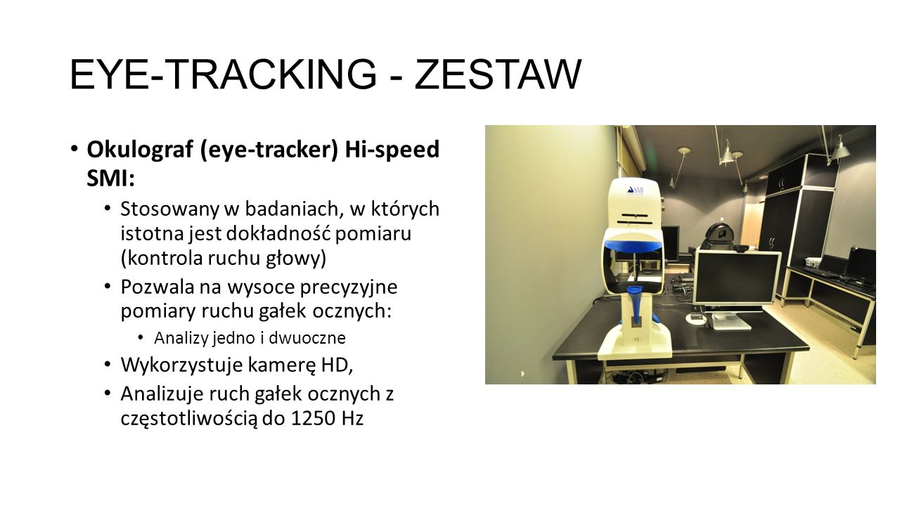 EYE-TRACKING - ZESTAW Okulograf (eye-tracker) Hi-speed SMI: