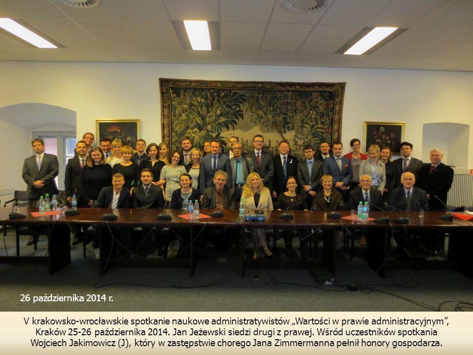 """J 26 października 2014 r. V krakowsko-wrocławskie spotkanie naukowe administratywistów """"Wartości w prawie administracyjnym ,"""