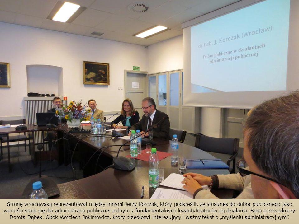 Stronę wrocławską reprezentował między innymi Jerzy Korczak, który podkreślił, ze stosunek do dobra publicznego jako wartości staje się dla administracji publicznej jednym z fundamentalnych kwantyfikatorów jej działania.