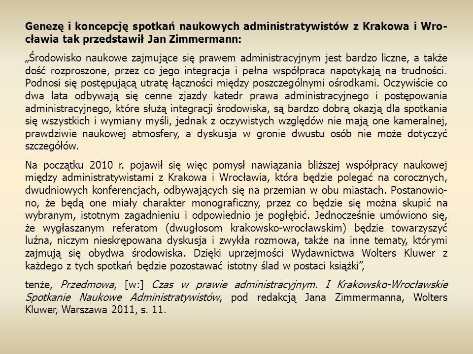 Genezę i koncepcję spotkań naukowych administratywistów z Krakowa i Wro-cławia tak przedstawił Jan Zimmermann: