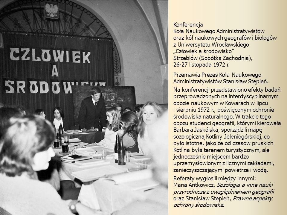 Konferencja Koła Naukowego Administratywistów. oraz kół naukowych geografów i biologów. z Uniwersytetu Wrocławskiego.