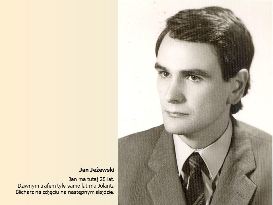 Jan Jeżewski Jan ma tutaj 28 lat.