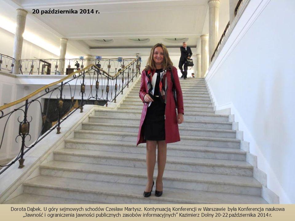 20 października 2014 r. Dorota Dąbek. U góry sejmowych schodów Czesław Martysz. Kontynuacją Konferencji w Warszawie była Konferencja naukowa.