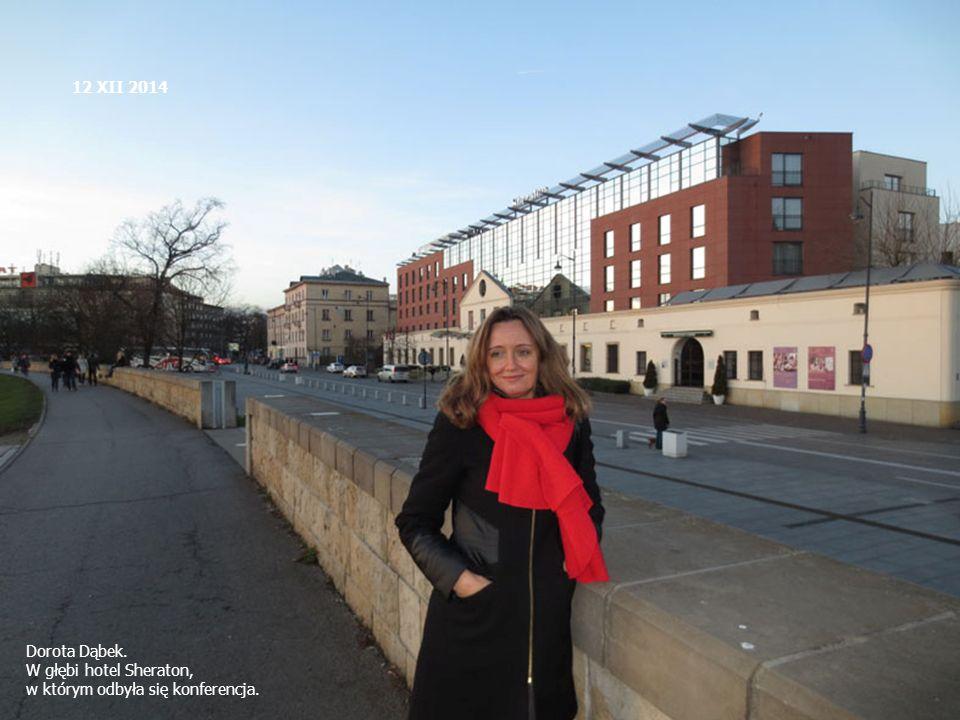 12 XII 2014 Dorota Dąbek. W głębi hotel Sheraton, w którym odbyła się konferencja.