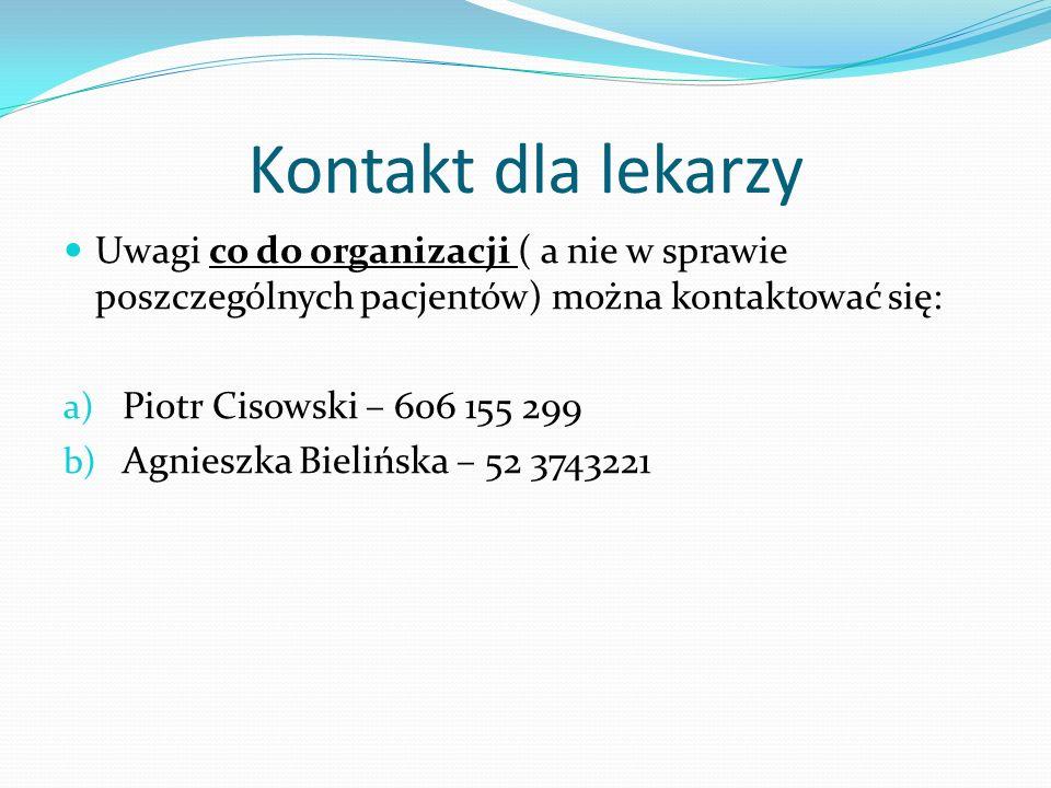 Kontakt dla lekarzy Uwagi co do organizacji ( a nie w sprawie poszczególnych pacjentów) można kontaktować się: