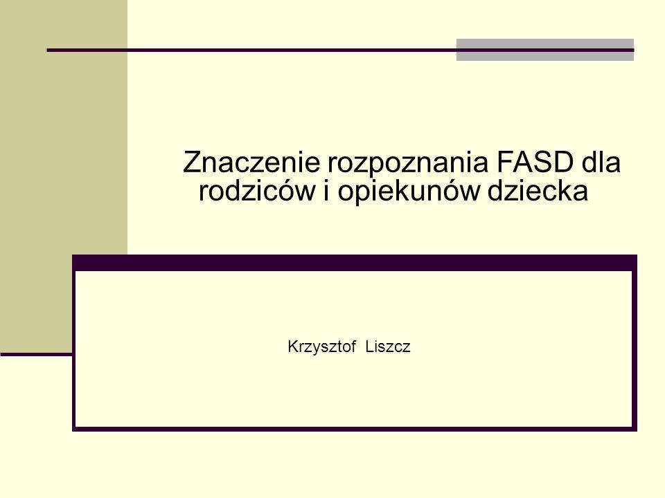 Znaczenie rozpoznania FASD dla rodziców i opiekunów dziecka