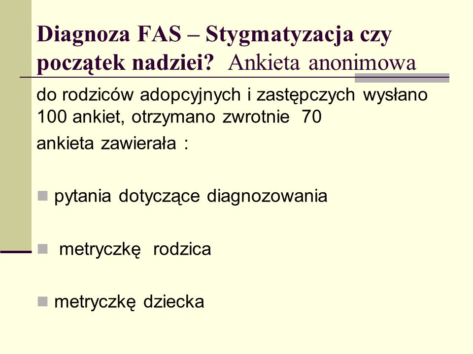 Diagnoza FAS – Stygmatyzacja czy początek nadziei Ankieta anonimowa