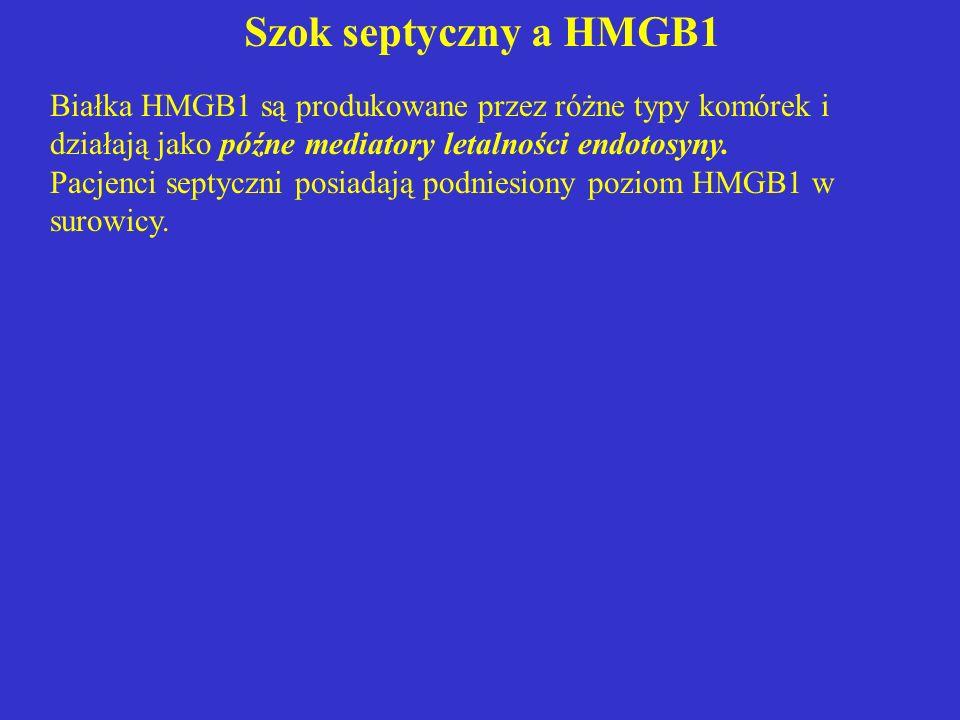 Szok septyczny a HMGB1 Białka HMGB1 są produkowane przez różne typy komórek i działają jako późne mediatory letalności endotosyny.