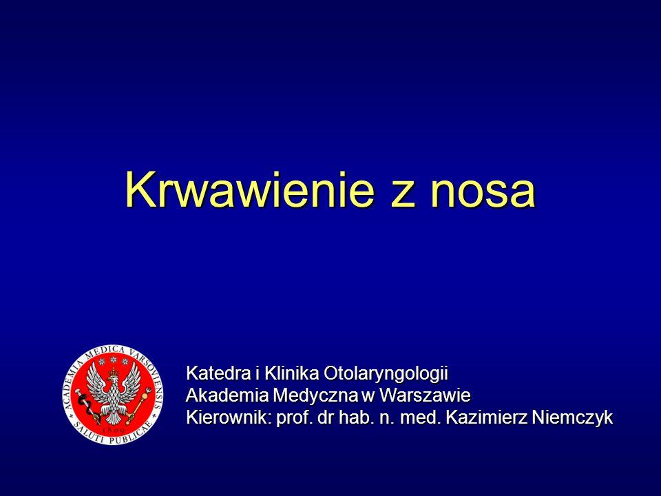 Krwawienie z nosa Katedra i Klinika Otolaryngologii
