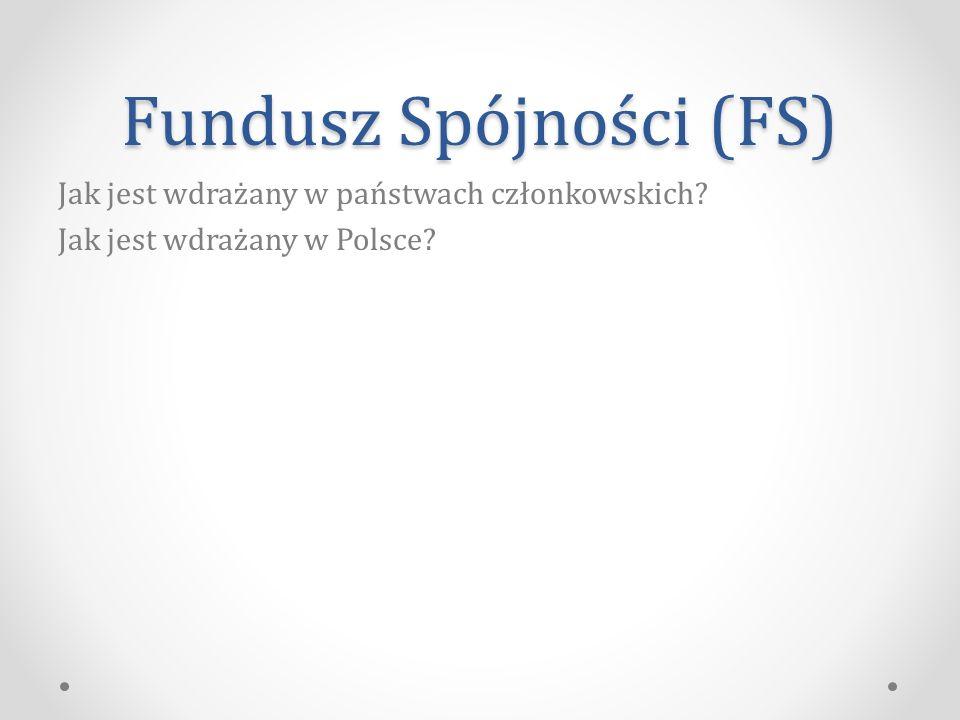 Fundusz Spójności (FS)