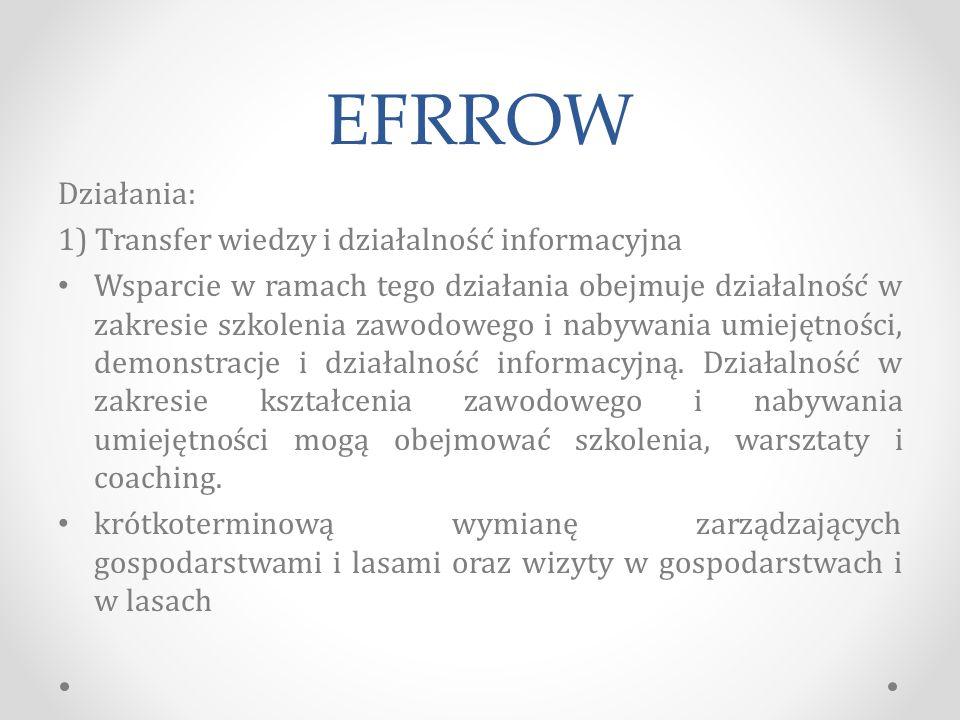 EFRROW Działania: 1) Transfer wiedzy i działalność informacyjna
