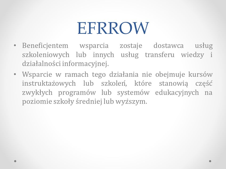 EFRROW Beneficjentem wsparcia zostaje dostawca usług szkoleniowych lub innych usług transferu wiedzy i działalności informacyjnej.
