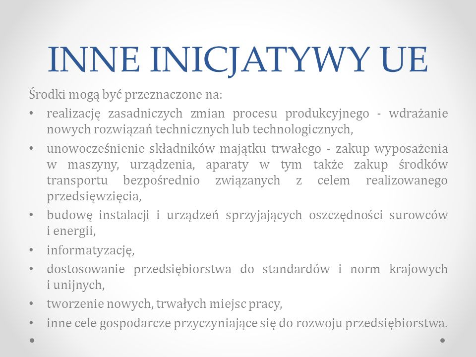 INNE INICJATYWY UE Środki mogą być przeznaczone na: