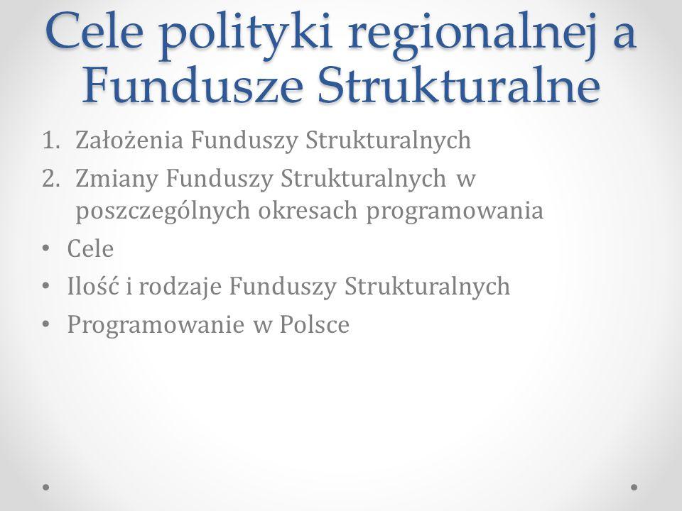 Cele polityki regionalnej a Fundusze Strukturalne
