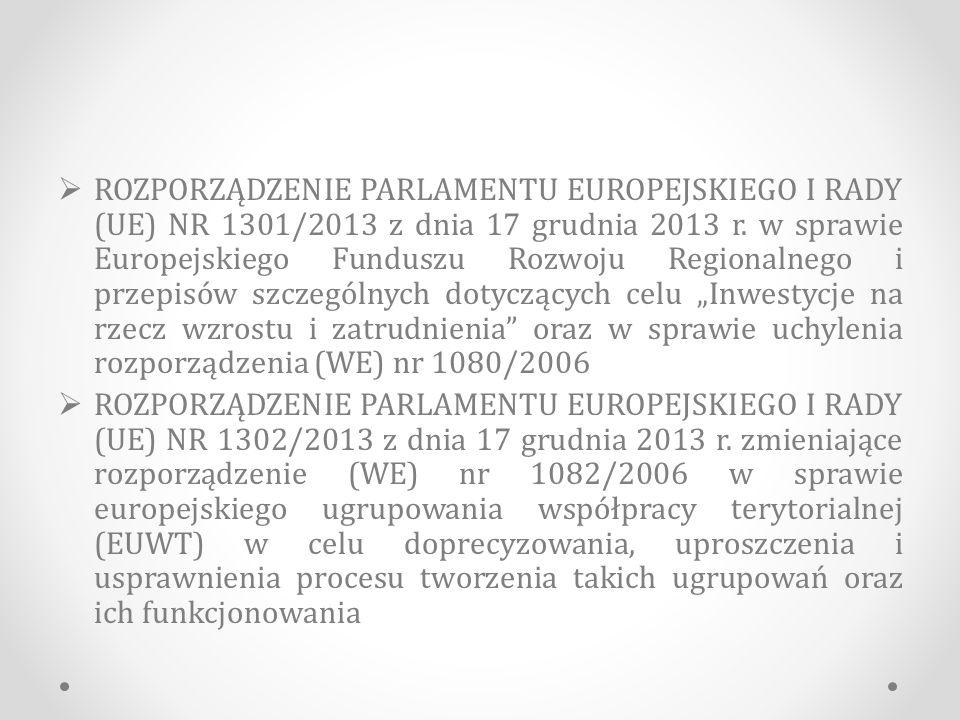 """ROZPORZĄDZENIE PARLAMENTU EUROPEJSKIEGO I RADY (UE) NR 1301/2013 z dnia 17 grudnia 2013 r. w sprawie Europejskiego Funduszu Rozwoju Regionalnego i przepisów szczególnych dotyczących celu """"Inwestycje na rzecz wzrostu i zatrudnienia oraz w sprawie uchylenia rozporządzenia (WE) nr 1080/2006"""