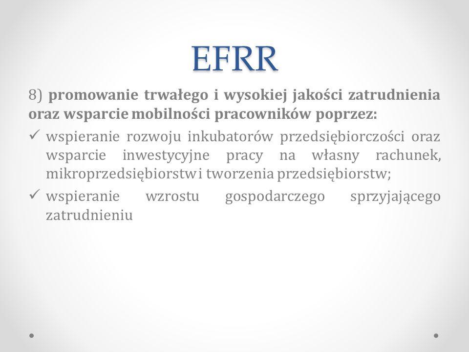 EFRR 8) promowanie trwałego i wysokiej jakości zatrudnienia oraz wsparcie mobilności pracowników poprzez: