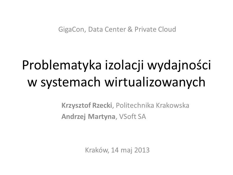 Problematyka izolacji wydajności w systemach wirtualizowanych
