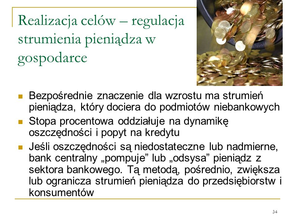Realizacja celów – regulacja strumienia pieniądza w gospodarce