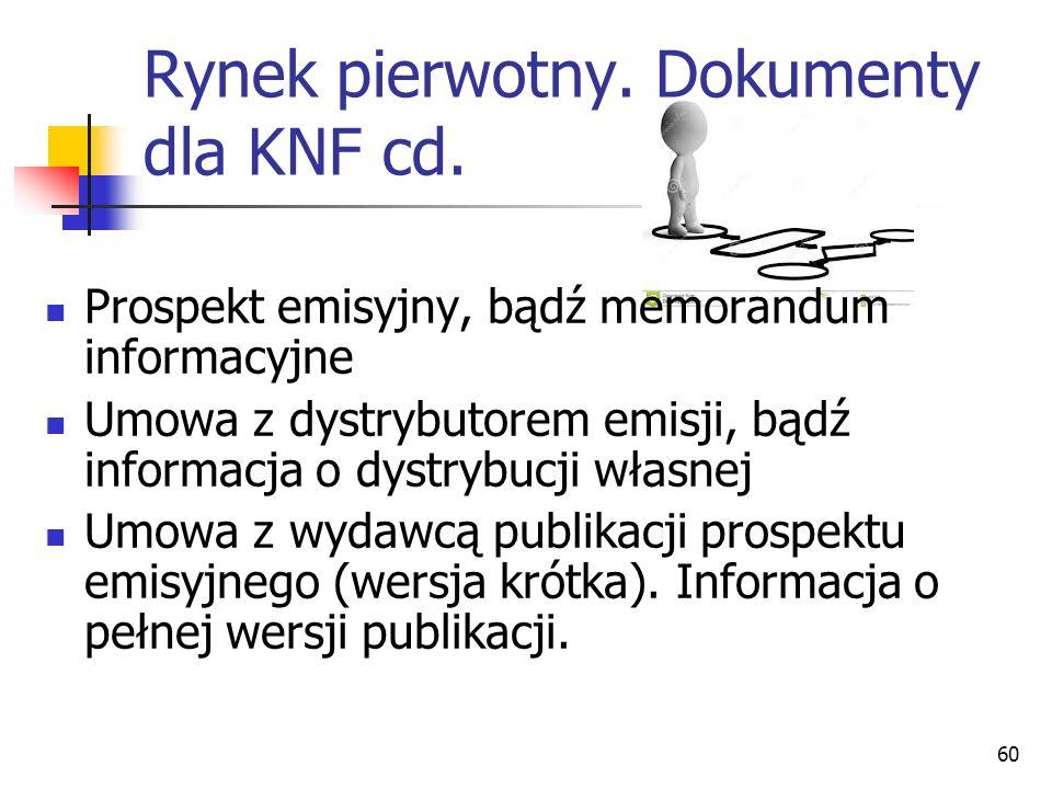 Rynek pierwotny. Dokumenty dla KNF cd.