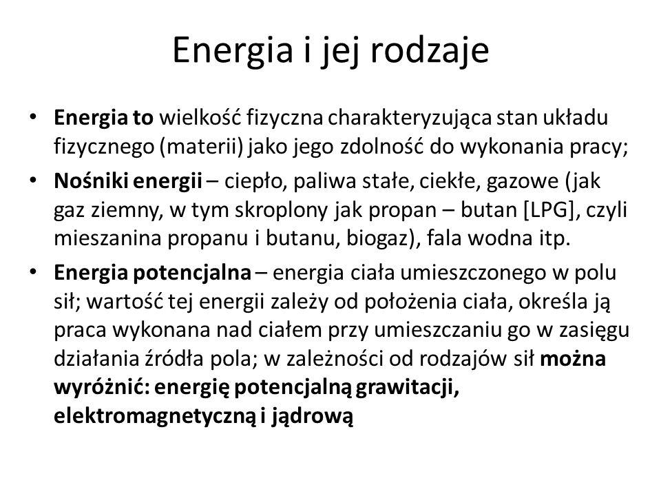 Energia i jej rodzaje Energia to wielkość fizyczna charakteryzująca stan układu fizycznego (materii) jako jego zdolność do wykonania pracy;