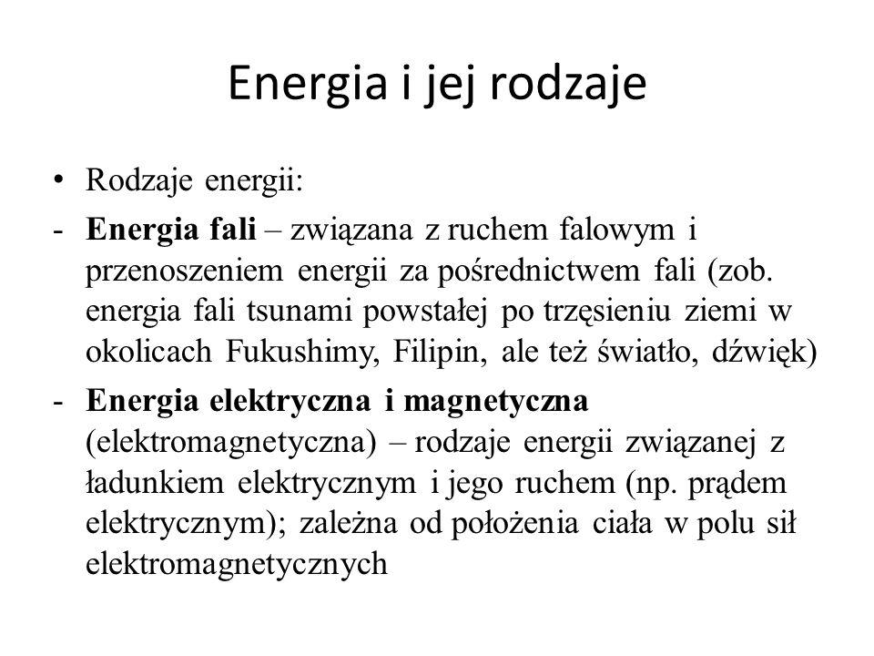 Energia i jej rodzaje Rodzaje energii: