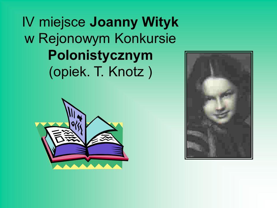 IV miejsce Joanny Wityk w Rejonowym Konkursie Polonistycznym