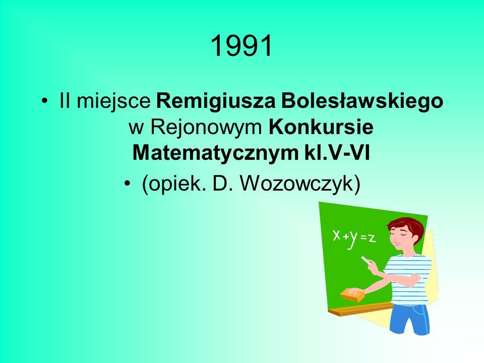 1991 II miejsce Remigiusza Bolesławskiego w Rejonowym Konkursie Matematycznym kl.V-VI.
