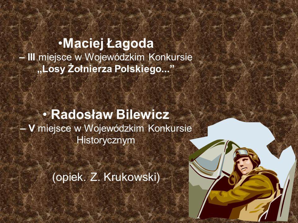 – V miejsce w Wojewódzkim Konkursie Historycznym