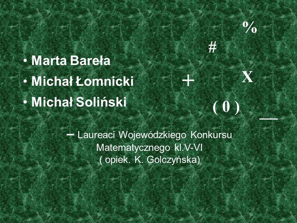 + — % # X ( 0 ) Marta Bareła Michał Łomnicki Michał Soliński