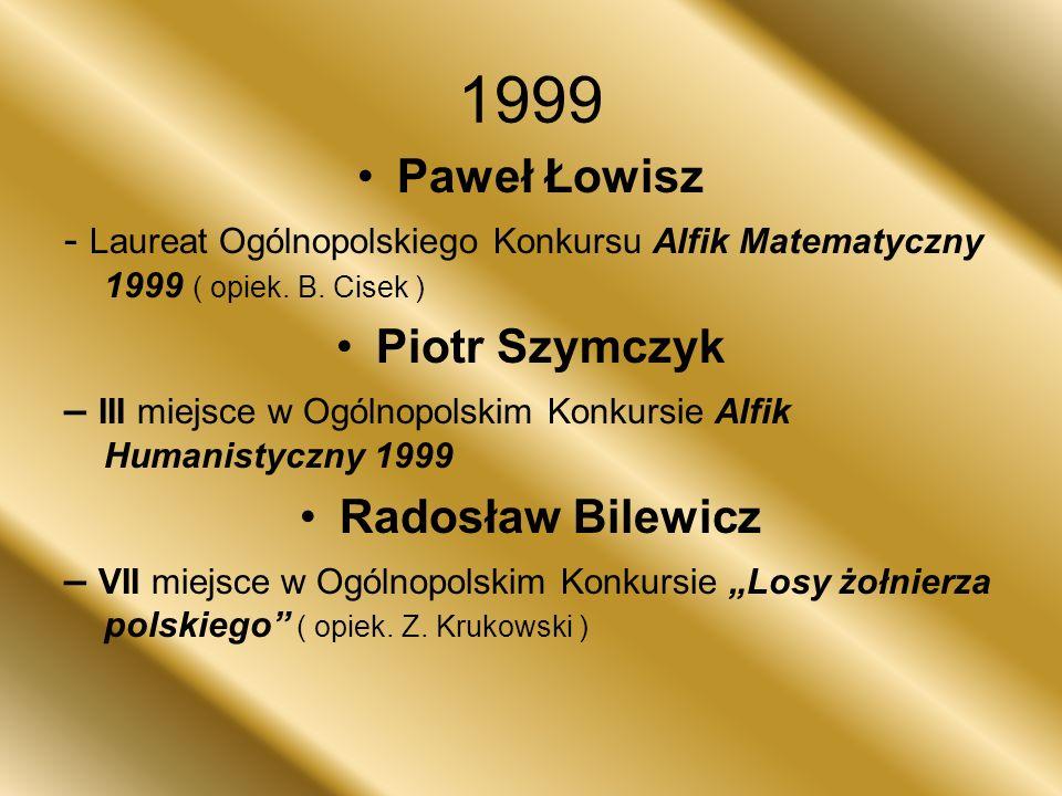 1999 Paweł Łowisz Piotr Szymczyk Radosław Bilewicz