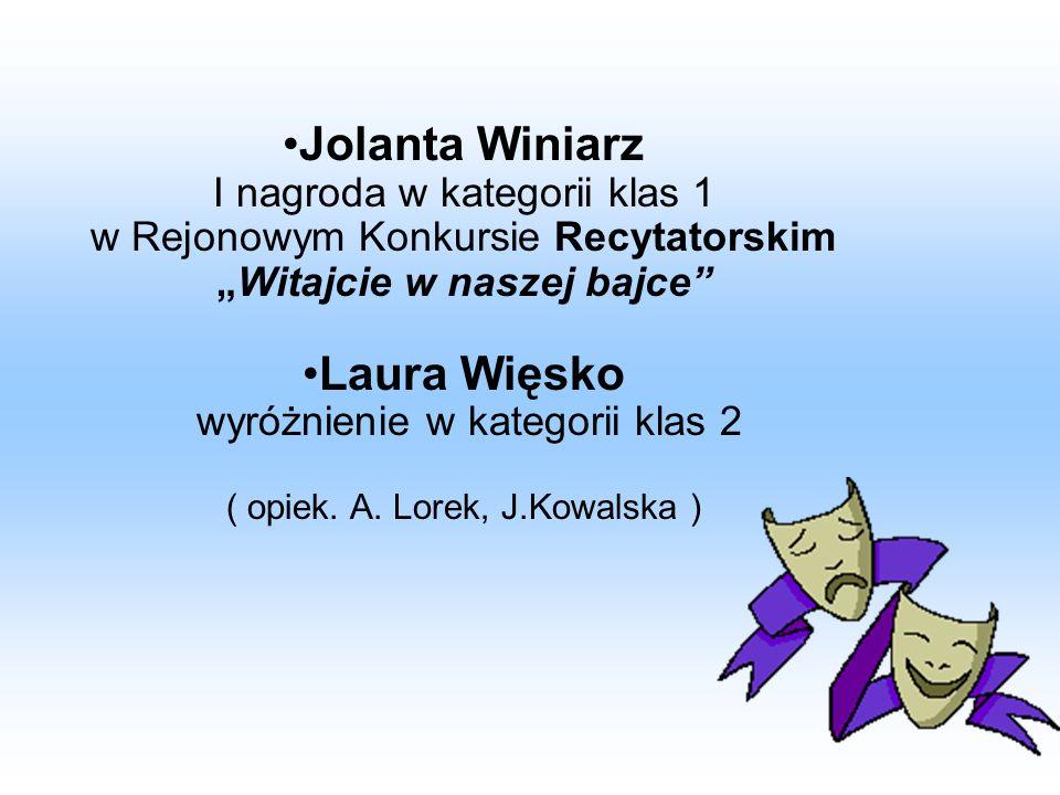 Jolanta Winiarz Laura Więsko I nagroda w kategorii klas 1