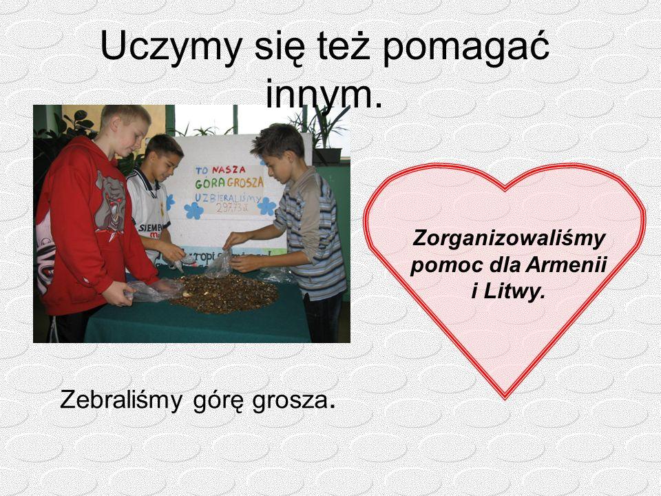 Zorganizowaliśmy pomoc dla Armenii i Litwy.