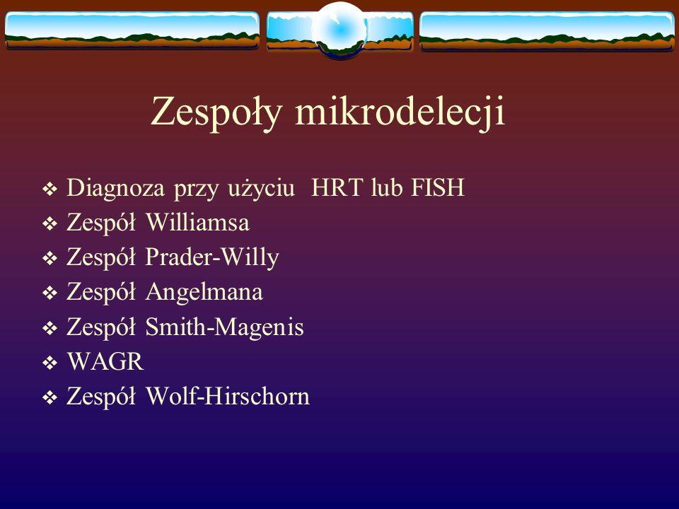 Zespoły mikrodelecji Diagnoza przy użyciu HRT lub FISH