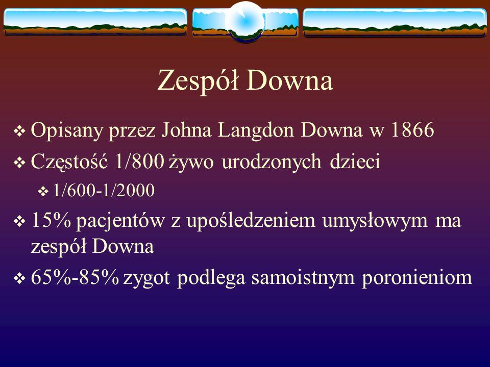 Zespół Downa Opisany przez Johna Langdon Downa w 1866