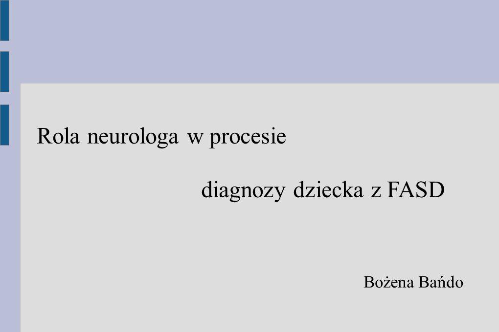 Rola neurologa w procesie diagnozy dziecka z FASD