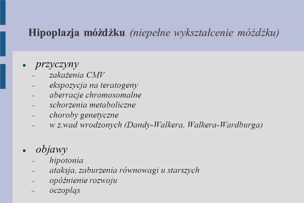 Hipoplazja móżdżku (niepełne wykształcenie móżdżku)