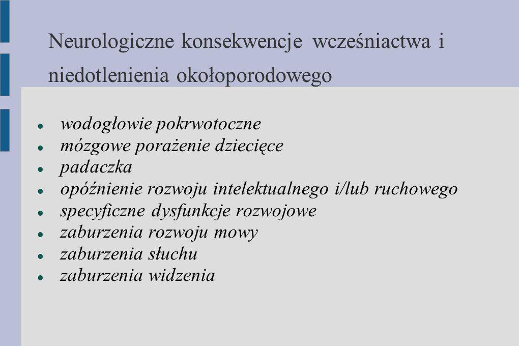 Neurologiczne konsekwencje wcześniactwa i niedotlenienia okołoporodowego
