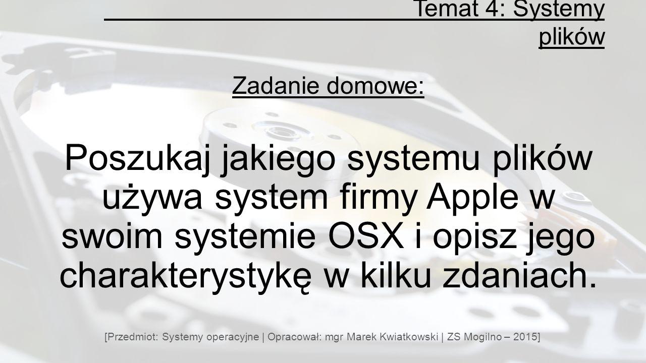 Temat 4: Systemy plików Zadanie domowe: