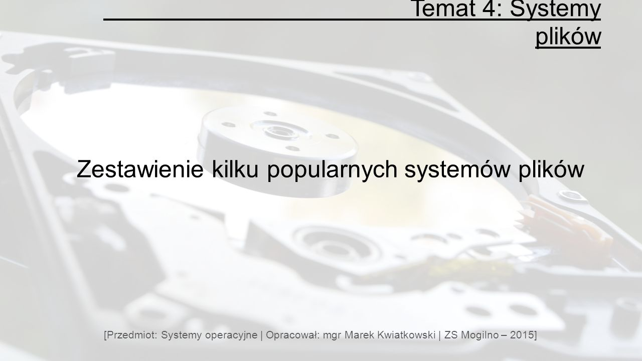Zestawienie kilku popularnych systemów plików