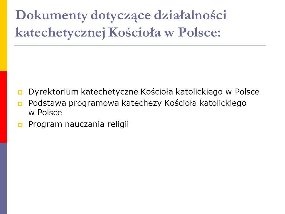 Dokumenty dotyczące działalności katechetycznej Kościoła w Polsce: