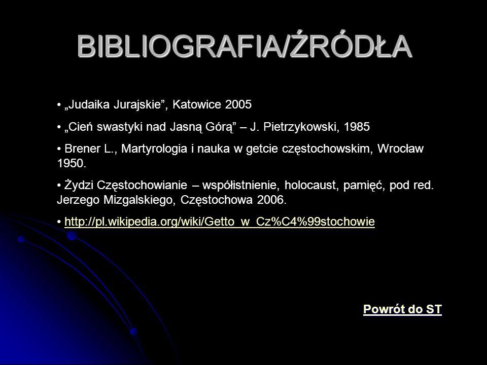 """BIBLIOGRAFIA/ŹRÓDŁA """"Judaika Jurajskie , Katowice 2005"""
