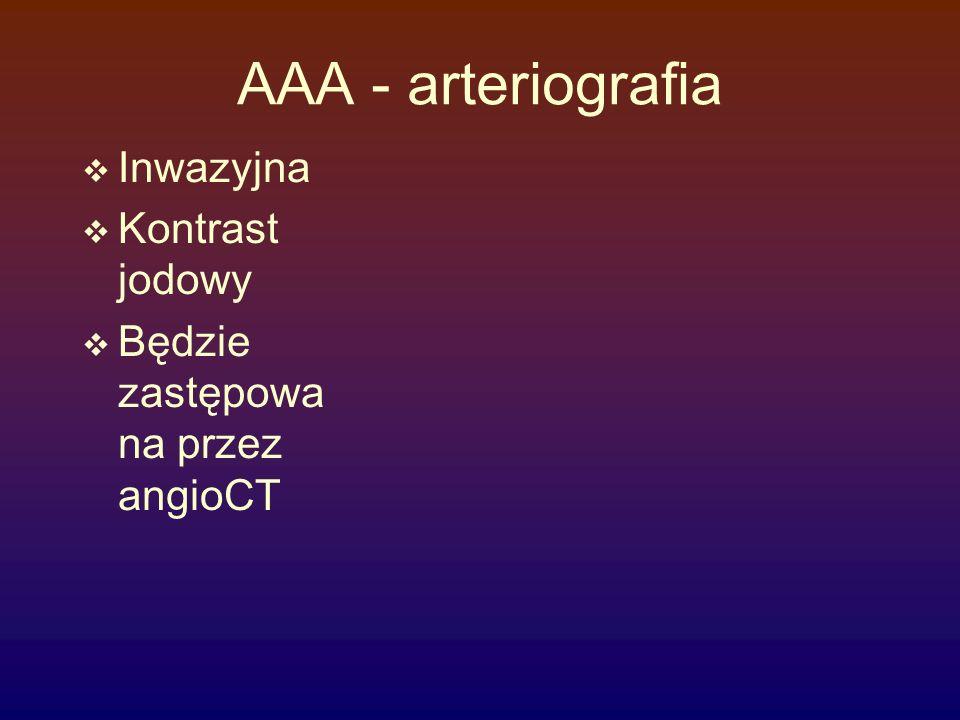 AAA - arteriografia Inwazyjna Kontrast jodowy