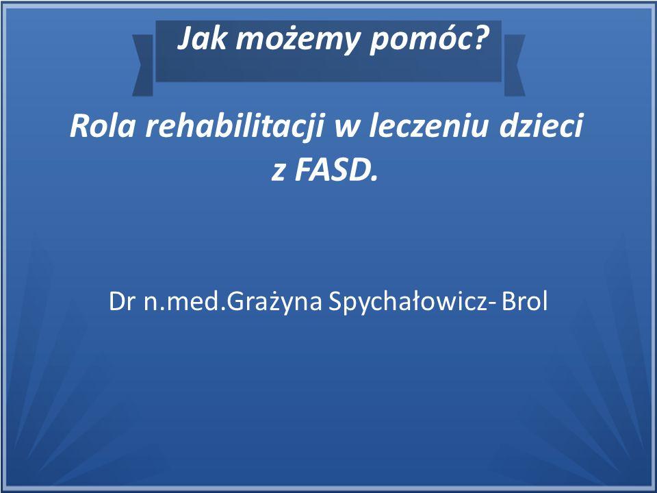 Rola rehabilitacji w leczeniu dzieci z FASD.