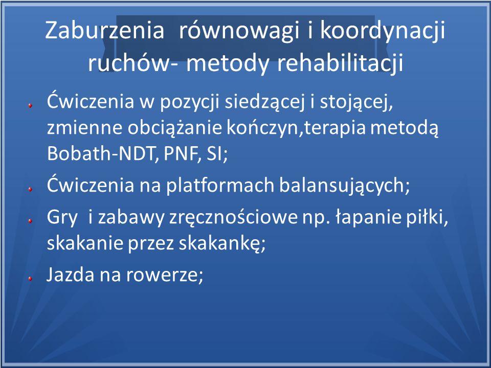 Zaburzenia równowagi i koordynacji ruchów- metody rehabilitacji