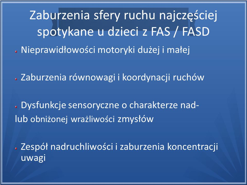 Zaburzenia sfery ruchu najczęściej spotykane u dzieci z FAS / FASD